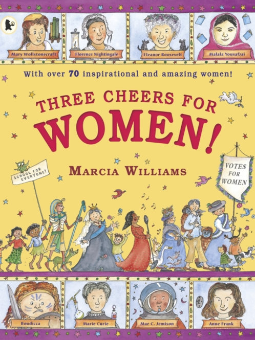 Marcia Williams - Three Cheers for Women! (AGE 6+)