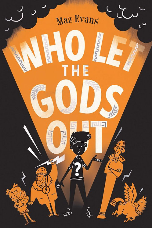 Maz Evans - Who Let The Gods Out? (AGE 9+) (1st In Series)