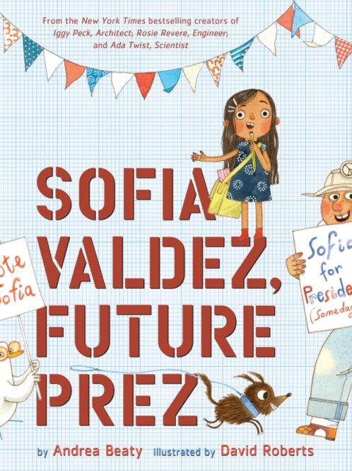 Andrea Beaty - Sofia Valdez, Future Prez (AGE 5+) (HARDBACK)