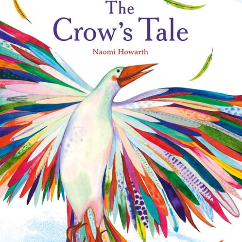 Naomi Howarth - The Crow's Tale (AGE 4+)