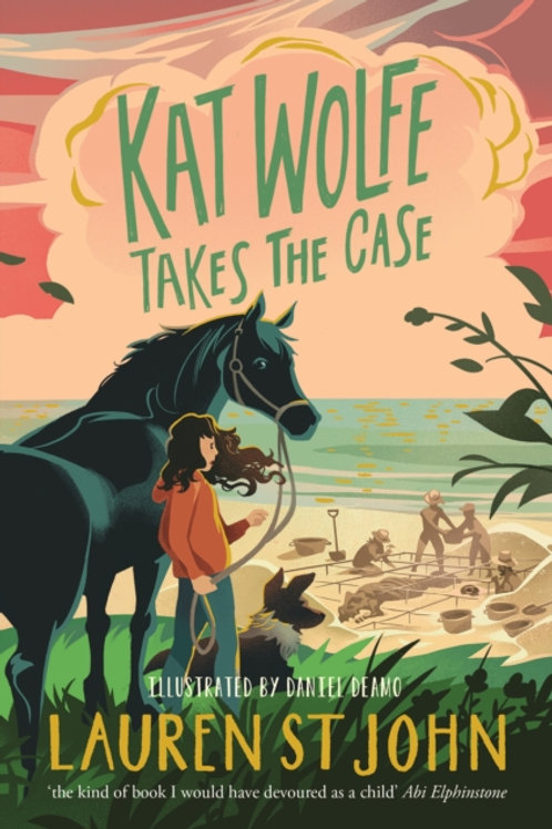 Lauren St. John - Kat Wolfe Takes The Case (AGE 9+) (2nd In Series)