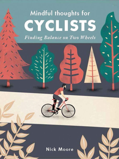 Nick Moore - Mindful Thoughts for Cyclists (HARDBACK)