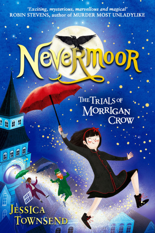Jessica Townsend - Nevermoor (AGE 9+) (1st In Series)