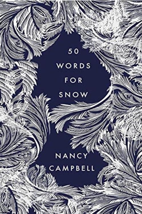 Nancy Campbell - 50 Words For Snow (HARDBACK)