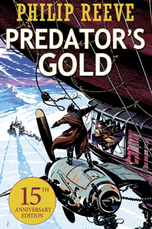 Philip Reeve  - Predator's Gold (AGE 10+) (2nd In Series)