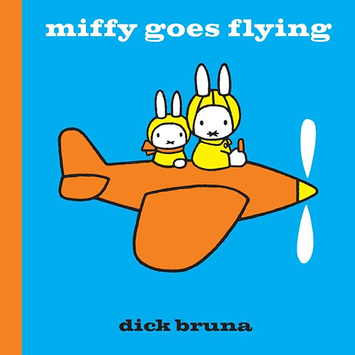 Dick Bruna - Miffy Goes Flying (AGE 2+) (HARDBACK)