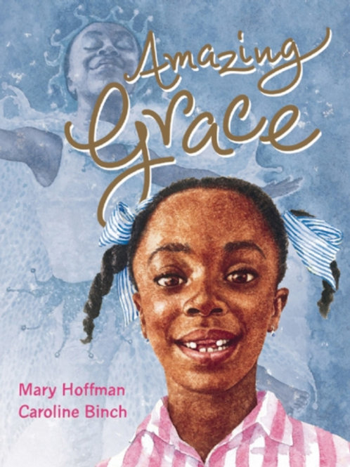 Mary Hoffman - Amazing Grace (AGE 5+)