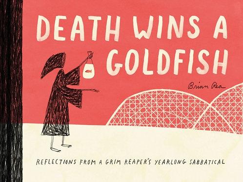 Brian Rea - Death Wins A Goldfish (HARDBACK)