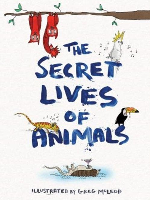 Greg McLeod - The Secret Lives Of Animals (HARDBACK)