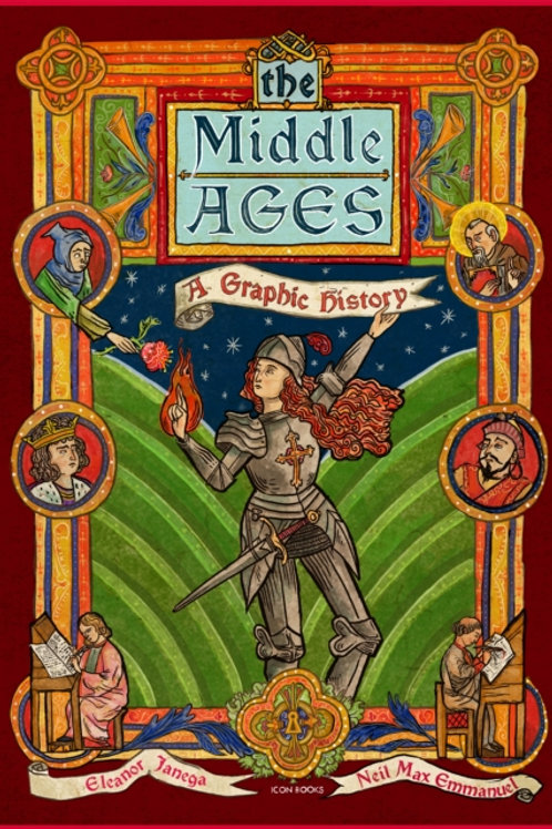 Eleanor Janega - The Middle Ages : A Graphic History