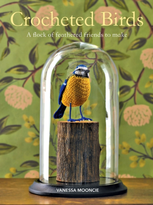 Vanessa Mooncie - Crocheted Birds : A Flock Of Feathered Friends To Make