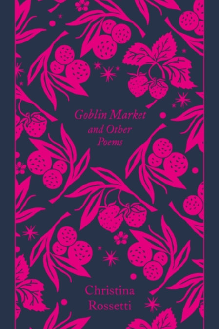 Christina G. Rossetti - Goblin Market And Other Poems (HARDBACK)
