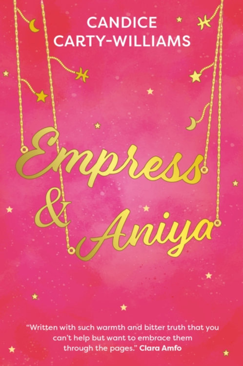 Candice Carty-Williams - Empress & Aniya (AGE 13+)