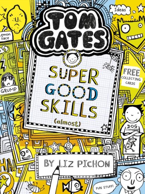 Liz Pichon - Tom Gates : Super Good Skills (Almost...) (AGE 9+) (10th In Series)