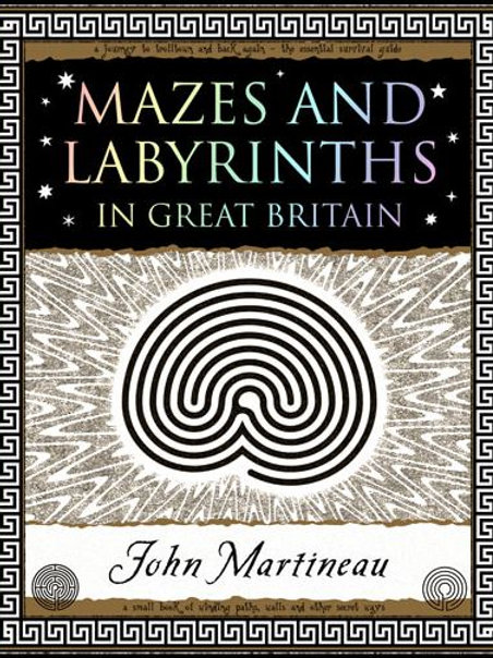 John Southcliffe Martineau - Mazes and Labyrinths In Great Britain