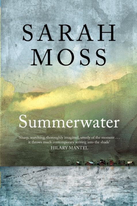 Sarah Moss - Summerwater (SIGNED COPY) (HARDBACK)