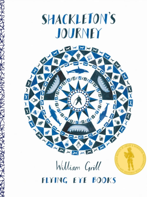 William Grill - Shackleton's Journey (AGE 9+) (HARDBACK)