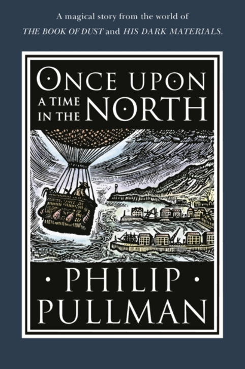 Philip Pullman - Once Upon A Time In The North  (AGE 9+) (HARDBACK)