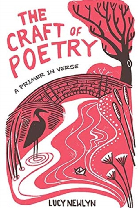 Lucy Newlyn - The Craft Of Poetry : A Primer In Verse (HARDBACK)