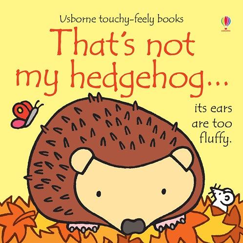 Fiona Watt - That's Not My Hedgehog (AGE 0+) (HARDBACK)
