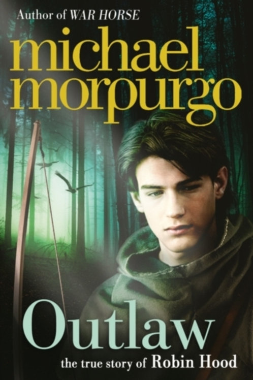 Michael Morpurgo - Outlaw (AGE 9+)
