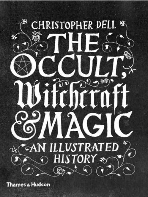 Christopher Dell - The Occult, Witchcraft And Magic (HARDBACK)