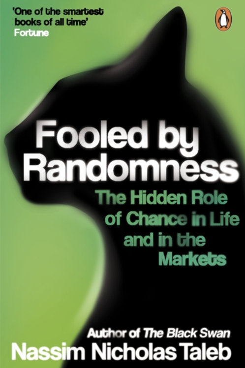 Nassim Nicholas Taleb - Fooled By Randomness : The Hidden Role Of Chance In Life