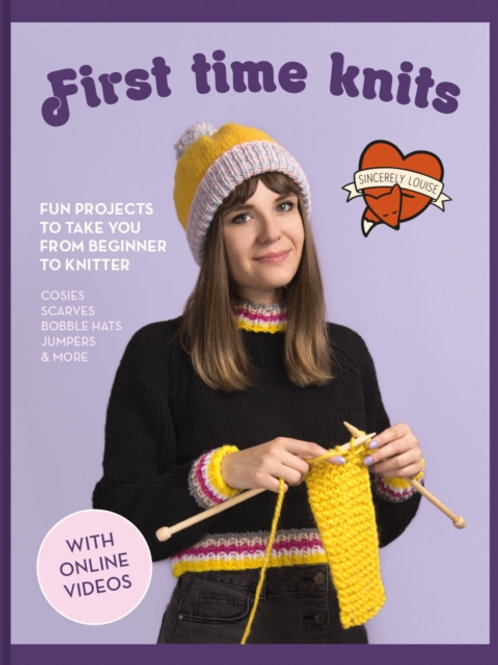 Sincerely Louise - First Time Knits : Fun projects . . . (HARDBACK)