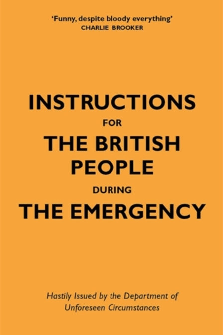 Instructions for the British People During The Emergency (HARDBACK)