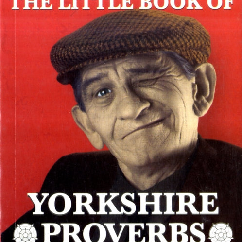 Peter Lindup - The Little Book Of Yorkshire Proverbs
