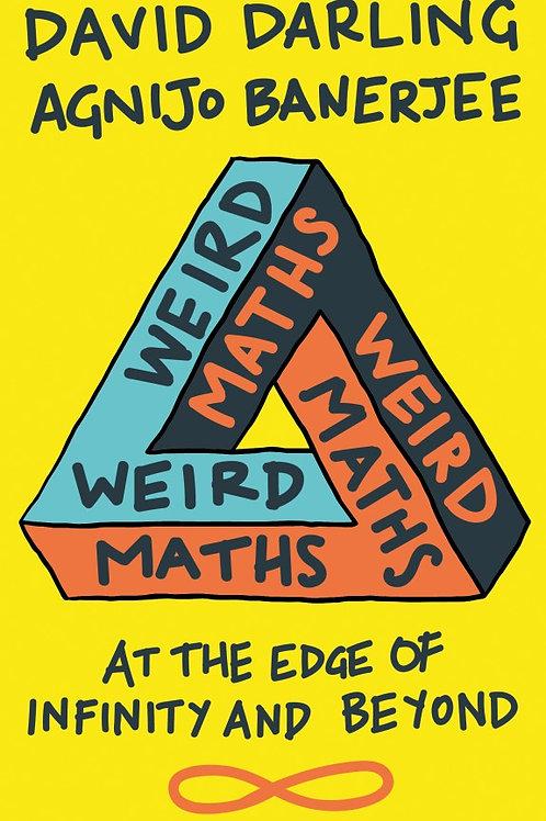 David Darling and Agnijo Banerjee - Weird Maths