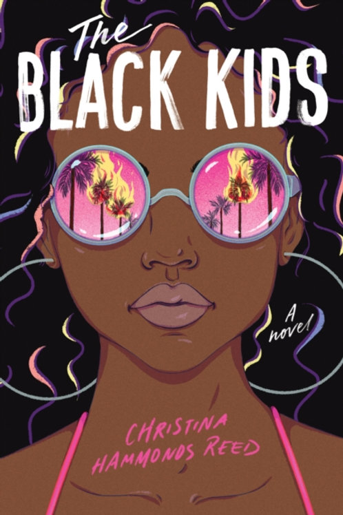 Christina Hammonds Reed - The Black Kids (AGE 13+)
