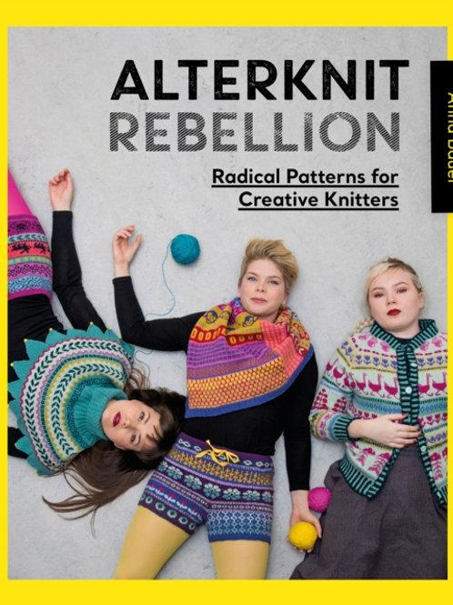Anna Bauer - Alterknit Rebellion : Radical patterns For Creative Knitters