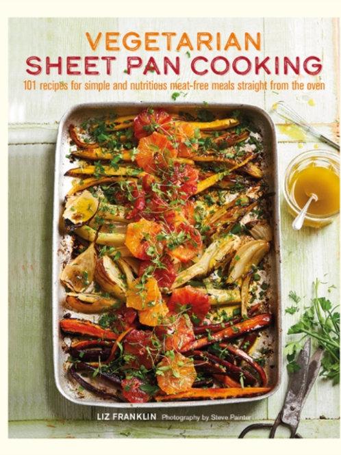 Liz Franklin - Vegetarian Sheet Pan Cooking (HARDBACK)