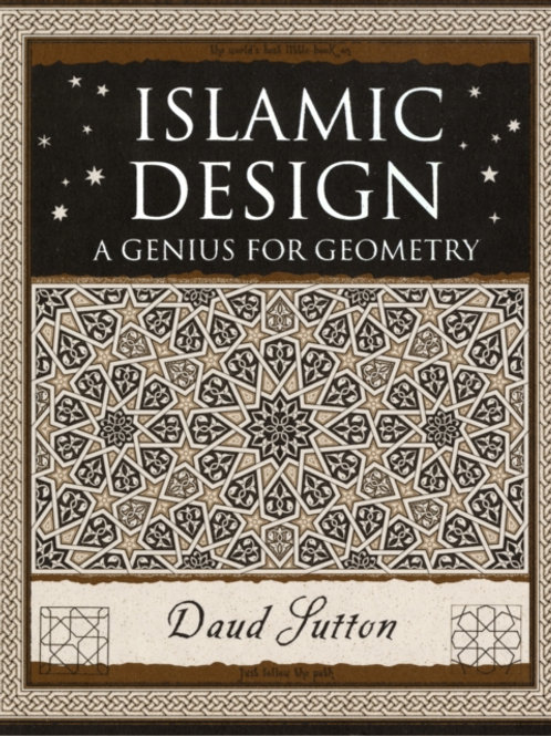 Daud Sutton - Islamic Design : A Genius For Geometry