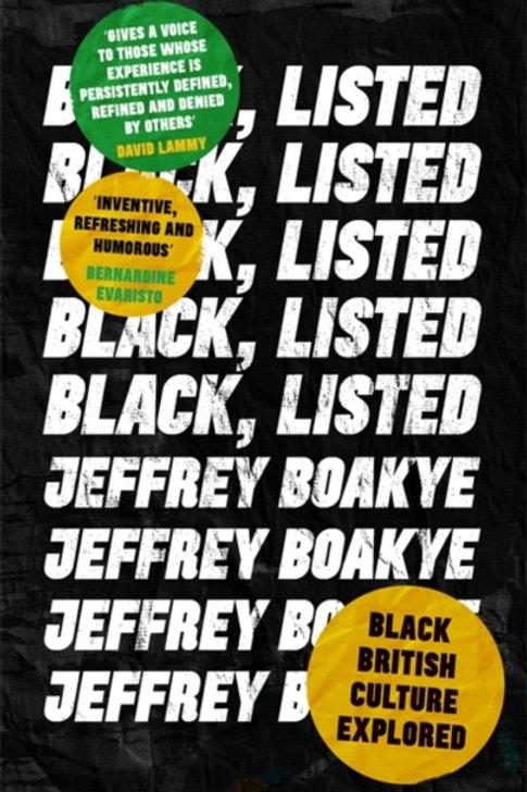 Jeffrey Boakye - Black, Listed : Black British Culture Explored