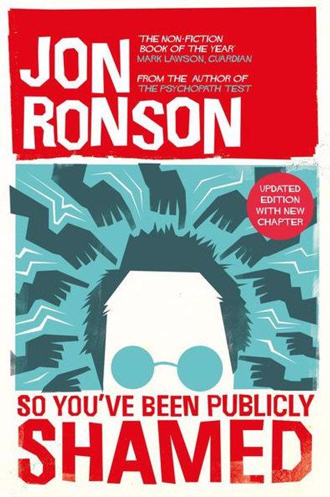 Jon Ronson - So You've Been Publically Shamed