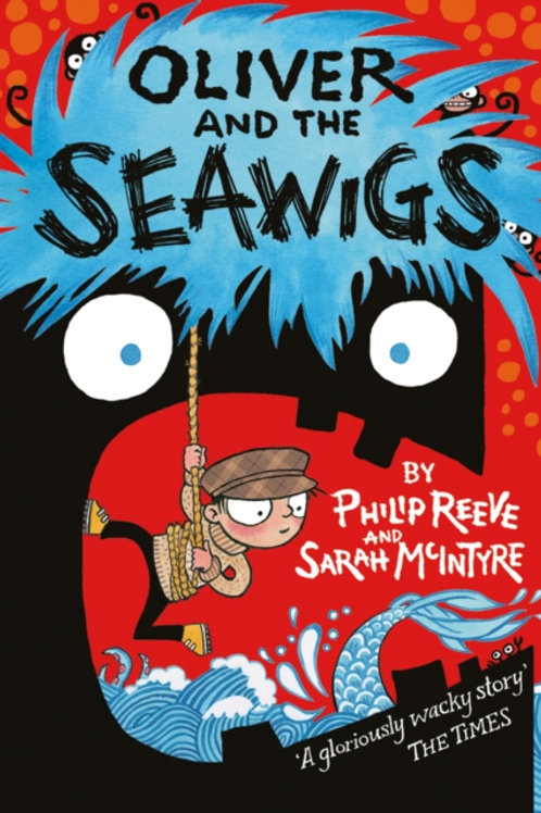 Philip Reeve - Oliver And The Seawigs (AGE 7+) (1st In Series)
