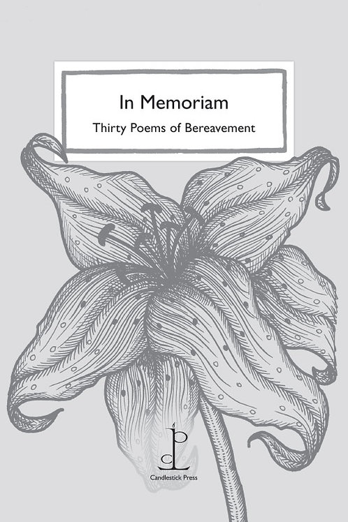 In Memoriam: Thirty Poems of Bereavement