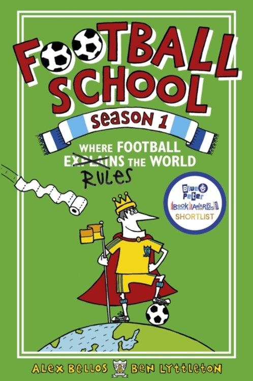 Alex Bellos - Football School Season 1 (AGE 7+)