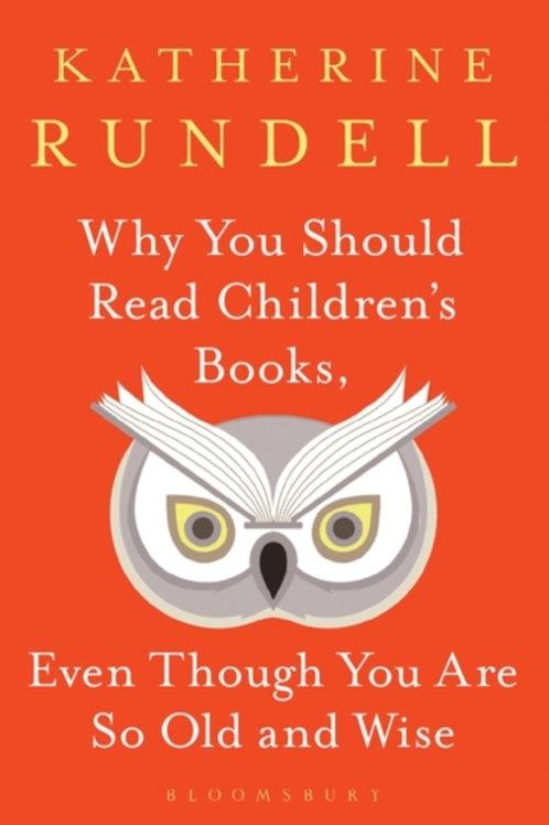 Katherine Rundell - Why You Should Read Children's Books . . . (HARDBACK)