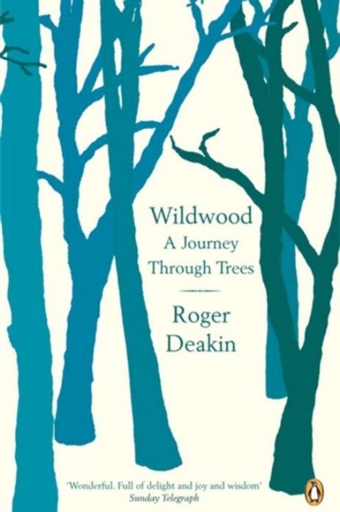 Roger Deakin - Wildwood : A Journey Through Trees
