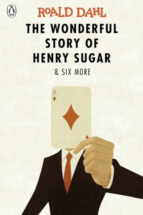 Roald Dahl - The Wonderful Story of Henry Sugar and Six More (AGE 12+)