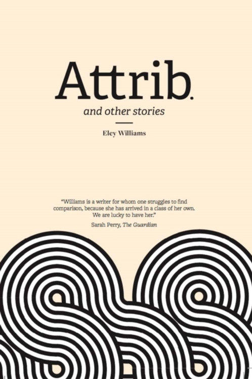 Eley Williams - Attrib And Other Stories