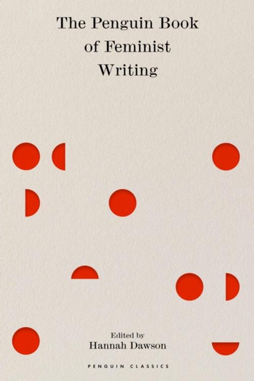 Hannah Dawson (ed.) - The Penguin Book Of Feminist Writing