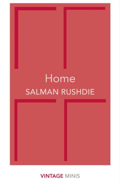 Salman Rushdie - Home (Vintage Minis)