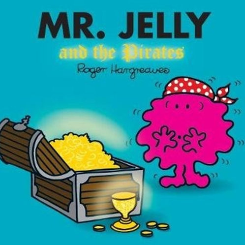 Roger Hargreaves - Mr. Jelly And The Pirates (AGE 3+)