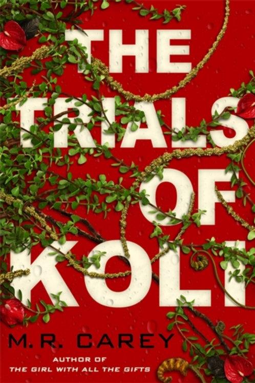 M.R. Carey - The Trials Of Koli (2nd In Series)