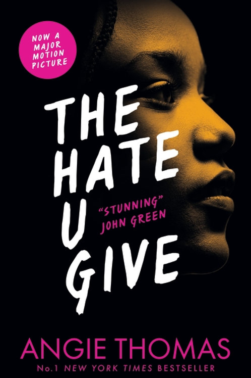 Angie Thomas - The Hate U Give (AGE 14+)