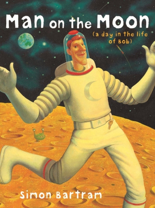 Simon Bartram - Man On The Moon : A day In The Life Of Bob (AGE 4+)
